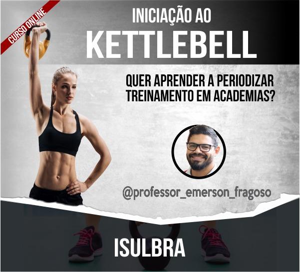 Curso para Treinamento com Kettlebell - com Treinador Emerson Fragoso
